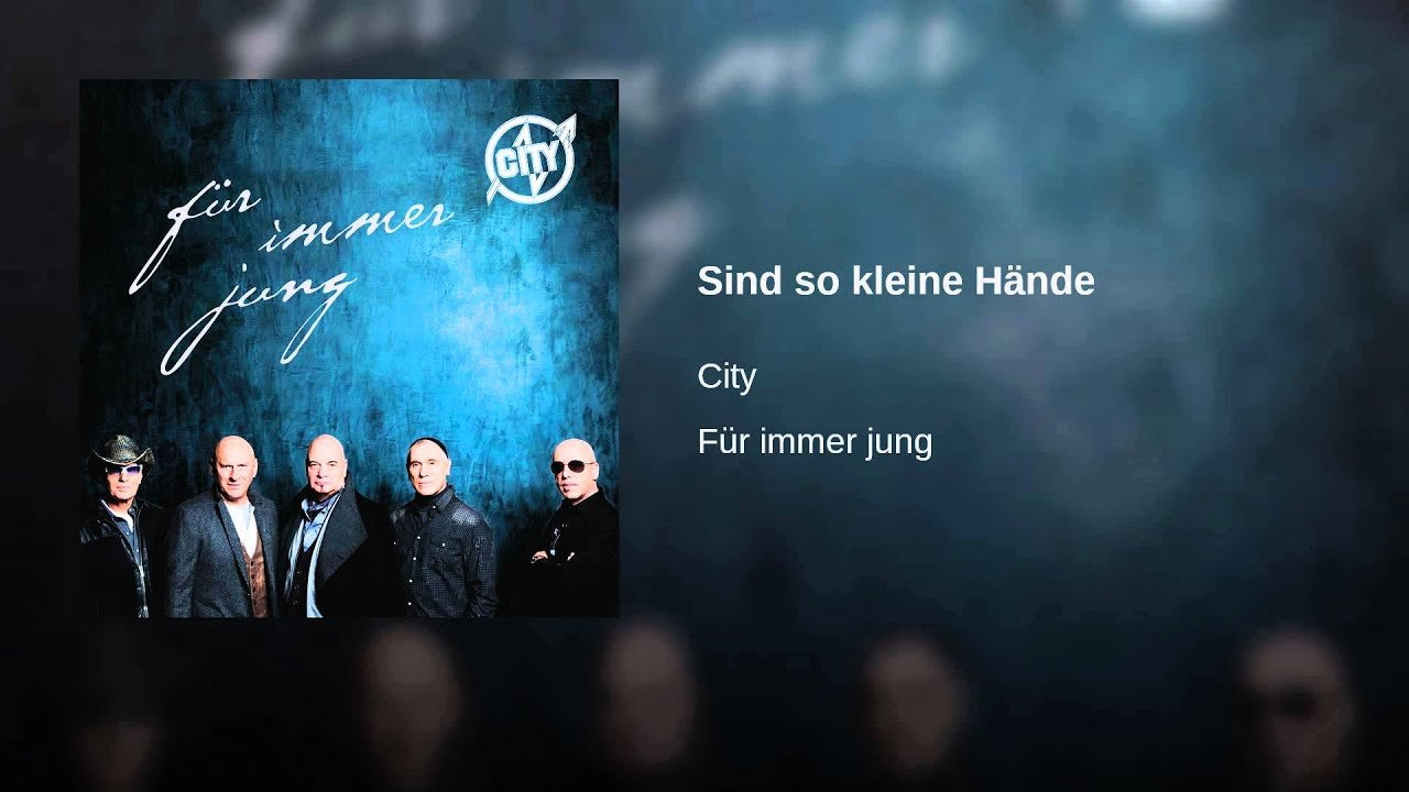 City - Sind so kleine Hände (Kinder)